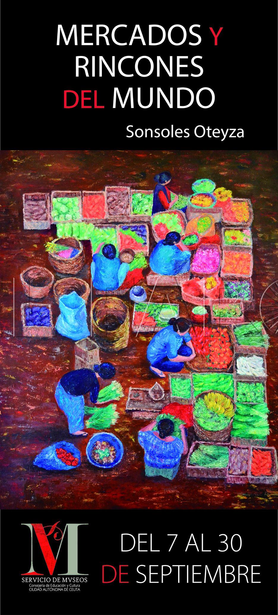 'Mercados y rincones del mundo' muestra de Sonsoles Oteyza en el Revellin